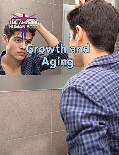 Growth and Aging (Amazing Human Body)