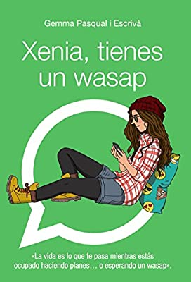 Xenia, tienes un wasap: Xenia, 1 Literatura Juvenil A Partir De 12 ...
