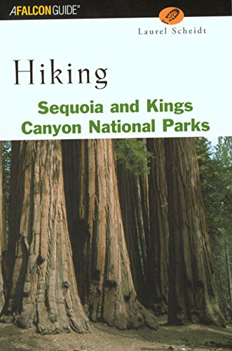 Hiking Sequoia and Kings Canyon National Parks (Regional Hiking Series)