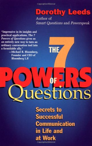 The 7 Powers of Questions: Secrets to Successful Communication in Life and at Work [Dorothy Leeds] (Tapa Blanda)