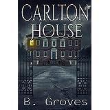 Carlton House: A Modern Gothic Novel