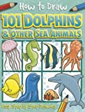 How to Draw Dolphins and Other Sea Animals, , 1846667747