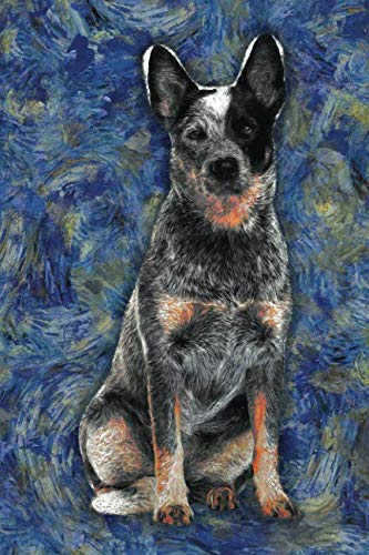 Australian Cattle Dog: Notebook Blank College-Ruled Lined in Van Gogh Starry Night Art Style (6 x 9 Dog Journals for Writing Journaling & Note-taking) ()