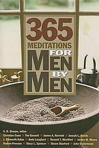 365 Meditations for Men by Men [Paperback] [2008] (Author) John Underwood, James A. Harnish, J. Ellsworth Kalas, Andy Langford, Shane Stanford, Russell T. Montfort, Christian Coon, Joseph Harris, Ramon Presson, Stacy L. Spencer
