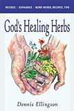 God's Healing Herbs, Dennis Ellingson, 0975961934