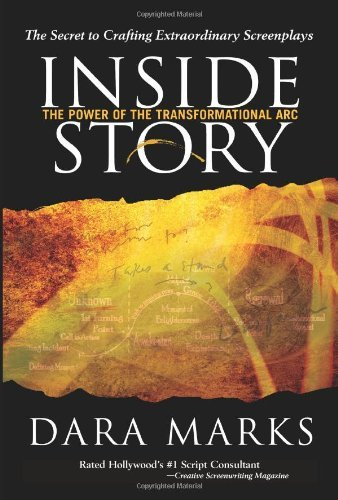 By Dara Marks Inside Story: The Power of the Transformational Arc (1st First Edition) [Hardcover]