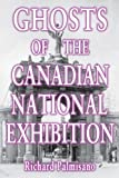 Ghosts of the Canadian National Exhibition