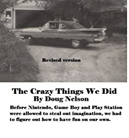 The Crazy Things We Did by [Nelson, Doug]