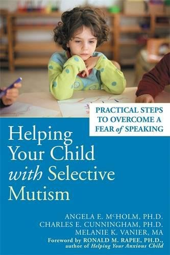 Download Helping Your Child with Selective Mutism: Practical Steps to Overcome a Fear of Speaking