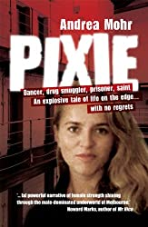 Pixie:Dancer, Drug Smuggler, Prisoner, Saint