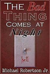 The Bad Thing Comes at Night