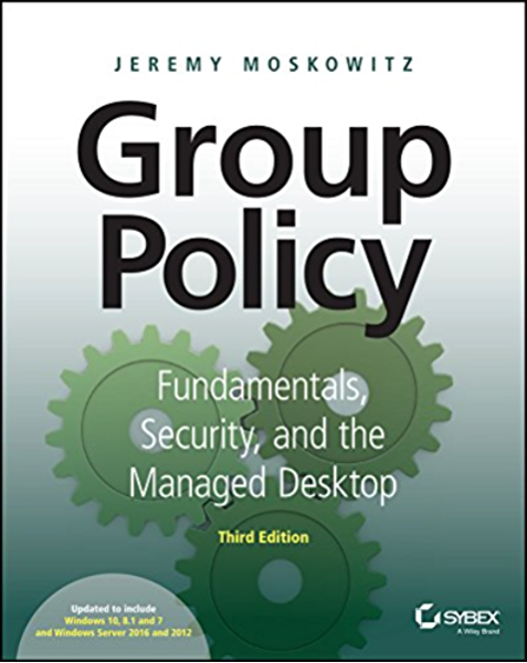 Group Policy: Fundamentals, Security, and the Managed