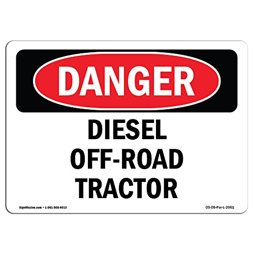 OSHA Danger Sign - Diesel Off-Road Tractor | Choose from: Aluminum, Rigid Plastic Or Vinyl Label Decal | Protect Your Business, Construction Site, Warehouse & Shop Area | Made in The USA from SignMission