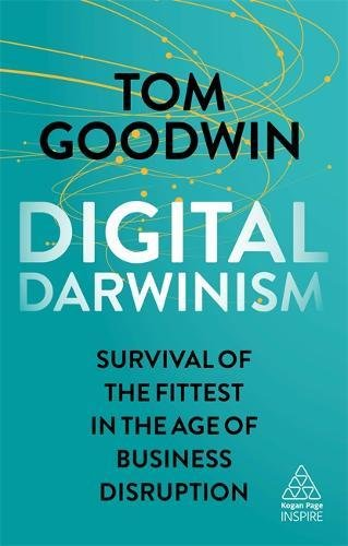 Digital Darwinism: Survival of the Fittest in the Age of Business Disruption (Kogan Page Inspire) (Round Chair Nest)