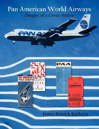 Pan American World Airways: Images of a Great Airline (Pan American Airways)