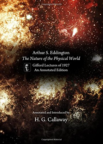 Arthur S. Eddington, the Nature of the Physical World: Gifford Lectures of 1927, an Annotated Edition