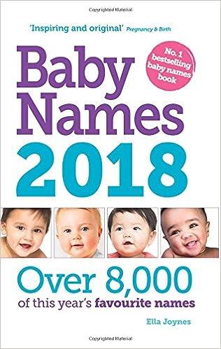 Baby Names 2018 Amazoncouk Ella Joynes 9781910336397 Books
