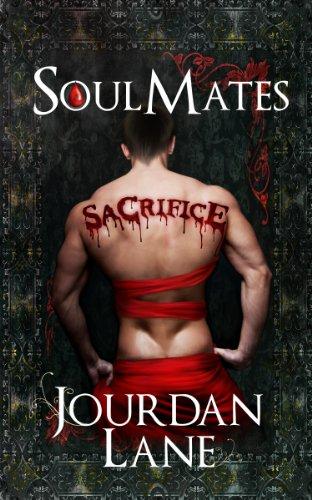 Soul Mates: Sacrifice (Soul Mates Series Book 3)