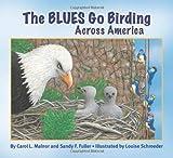 img - for The Blues Go Birding Across America (The Blues Go Birding Series) book / textbook / text book