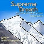 Supreme Breath: Yogi Breathing to Access Higher Life Force Energy | Deborah Garland