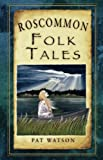 Roscommon has a rich heritage of myths and legends which is uniquely captured in this collection of traditional tales from across the county. Here you will find tales of Queen Maeve, the famous warrior queen who had a home in Roscommon, and the legen...
