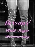 Beyonce R&B Singer Documentary