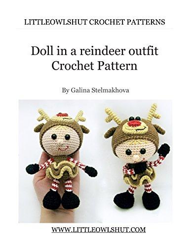Crochet Pattern Doll in a Reideer outfit Amigurumi (LittleOwlsHut) (Dolls Book 6) -