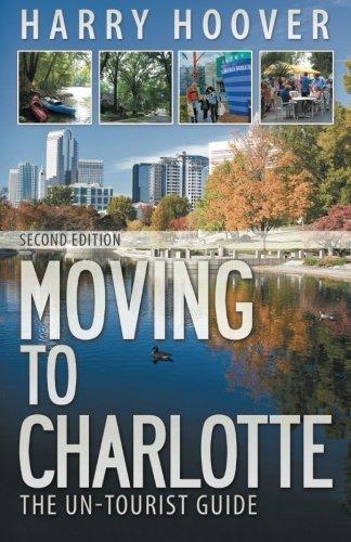 Moving To Charlotte: The Un-Tourist ()