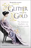 Front cover for the book The Glitter and the Gold by Consuelo Vanderbilt Balsan