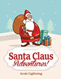 Santa Claus Adventures!: Short Stories, Christmas Jokes, and Games (Volume 1)