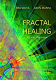 Fractal Healing: A Guided Meditation