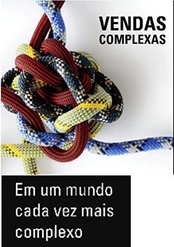 Marketing de Conteúdo para Vendas Complexas: Descubra como é Simples e Vantajoso transformar uma Venda Difícil (Portuguese Edition)