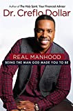 img - for Real Manhood: Being the Man God Made You to Be book / textbook / text book