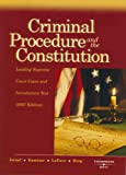 Criminal Procedure and the Constitution, 2007 Ed, Israel, Jerold H. and Kamisar, Yale, 0314179909