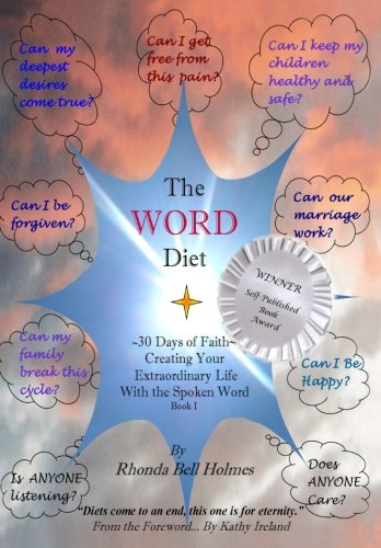 The WORD Diet: 30 Days of Faith - Creating Your Extraordinary Life With the Spoken Word, Book I pdf