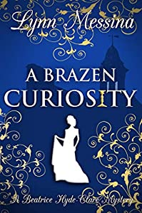 A Brazen Curiosity by Lynn Messina ebook deal