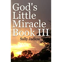 God's Little Miracle Book III: Expanded Edition