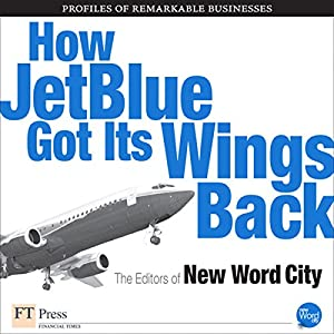 How Jet Blue Got Its Wings Back Audiobook