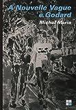 capa de A Nouvelle Vague e Godard