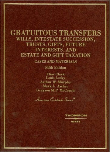 Cases And Materials On Gratuitous Transfers (American Casebooks)
