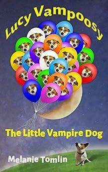 Lucy Vampoosy: The Little Vampire Dog by [Tomlin, Melanie]