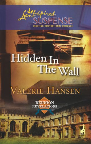 Hidden in the Wall (Reunion Revelations, Book 1) by Steeple Hill