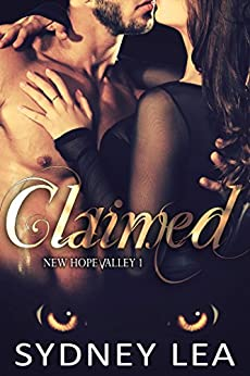 Claimed (New Hope Valley Book 1) by [Lea, Sydney]