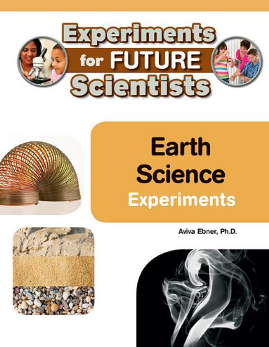 Earth Science Experiments (Experiments for Future Scientists)