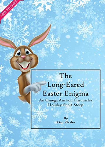 (The Long-Eared Easter Enigma: An Omega Auction Chronicles Holiday Short Story (The Omega Auction Chronicles Book 20))