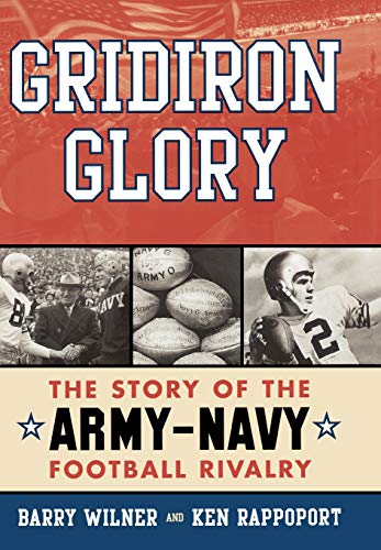 (Gridiron Glory: The Story of the Army-Navy Football Rivalry)