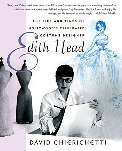Edith Head: The Life and Times of Hollywood's Celebrated Costume (Film Costume Designers Uk)