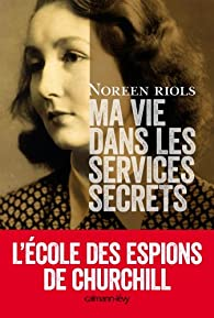 Ma vie dans les services secrets par Riols