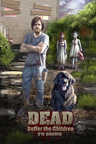 DEAD: Suffer The Children: Book 3 of the New DEAD series