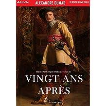 Vingt ans après: Illustrée (Mousquetaires t. 2) (French Edition)